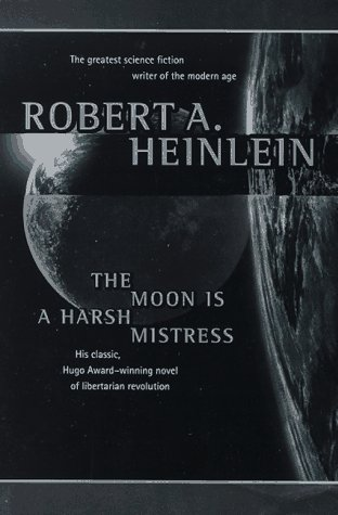 Moon Is a Harsh Mistress   1994 (Revised) 9780312863555 Front Cover