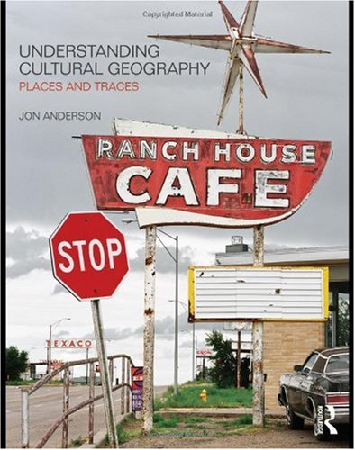 Understanding Cultural Geography Places and Traces  2009 9780415430555 Front Cover