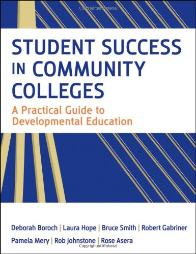 Student Success in Community Colleges A Practical Guide to Developmental Education  2010 edition cover