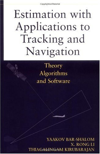 Estimation with Applications to Tracking and Navigation Theory Algorithms and Software  2001 edition cover