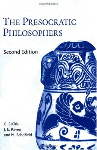 Presocratic Philosophers A Critical History with a Selcetion of Texts 2nd 1983 (Revised) 9780521274555 Front Cover