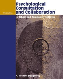 Psychological Consultation and Collaboration in School and Community Settings 3rd 2000 edition cover