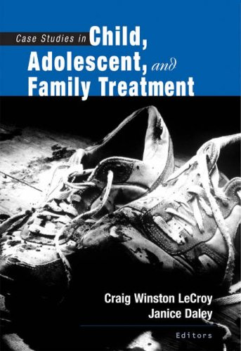 Case Studies in Child, Adolescent, and Family Treatment   2005 9780534524555 Front Cover
