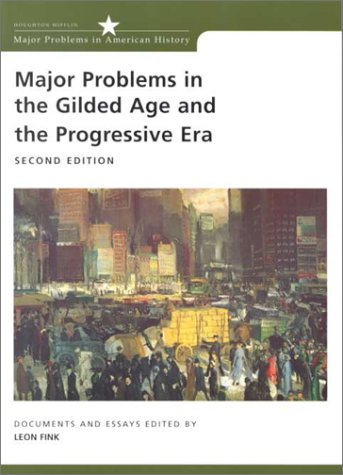 Major Problems in the Gilded Age and the Progressive Era Documents and Essays 2nd 2001 edition cover