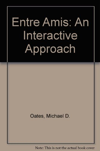 Text with Student Audiocassette : Volume of ... Oates-Entre amis: an Interactive Approach 4th 2002 9780618224555 Front Cover