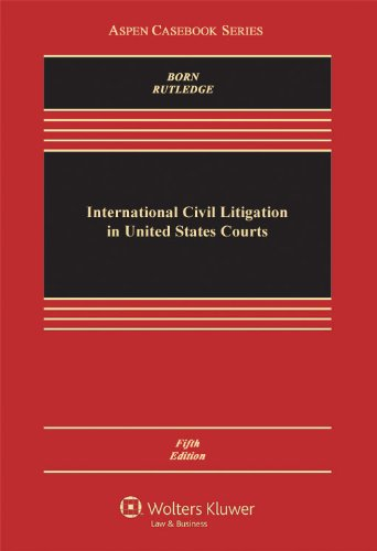 International Civil Litigation in United States Courts  5th 2011 (Revised) edition cover