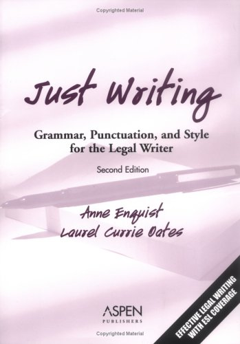 Just Writing Grammar, Punctuation, and Style for the Legal Writer 2nd 2005 (Revised) 9780735549555 Front Cover