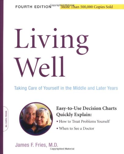Living Well Taking Care of Yourself in the Middle and Later Years, 4th Edition 4th 2004 9780738209555 Front Cover
