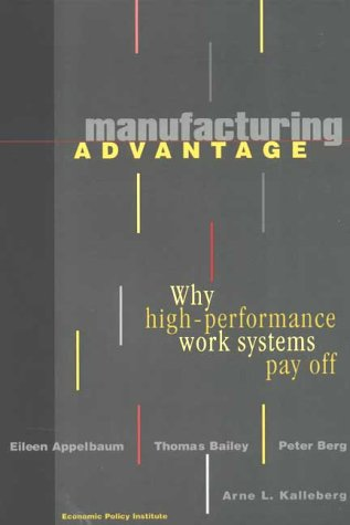 Manufacturing Advantage Why High Performance Work Systems Pay Off  2000 edition cover