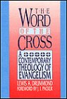 Word of the Cross : A Contemporary Theology of Evangelism N/A edition cover