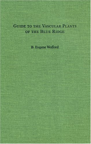 Guide to the Vascular Plants of the Blue Ridge   1989 edition cover
