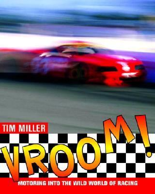Vroom! Motoring into the Wild World of Racing  2006 9780887767555 Front Cover