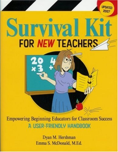 Survival Kit for New Teachers : Empowering Educators for Classroom Success 1st 2003 (Revised) 9780966714555 Front Cover