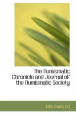 Numismatic Chronicle and Journal of the Numismatic Society  N/A 9781113210555 Front Cover