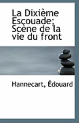 Dixi�me Escouade; Sc�ne de la Vie du Front  N/A 9781113236555 Front Cover