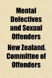 Mental Defectives and Sexual Offenders  N/A edition cover
