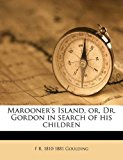 Marooner's Island, or, Dr Gordon in Search of His Children N/A edition cover