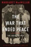 War That Ended Peace The Road to 1914  2013 9781400068555 Front Cover