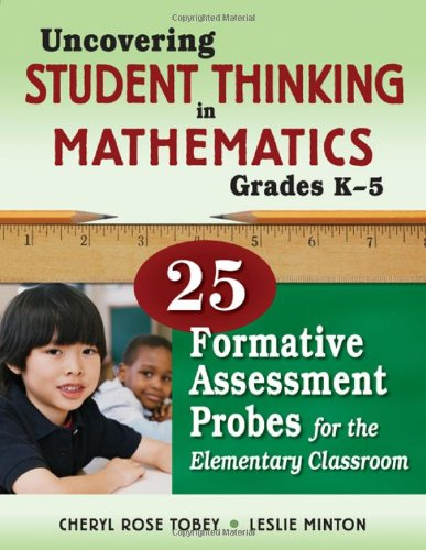 Uncovering Student Thinking in Mathematics, Grades K-5 25 Formative Assessment Probes for the Elementary Classroom  2011 edition cover