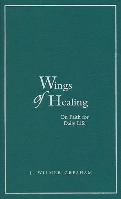 Wings of Healing On Faith for Daily Life  2000 9781557252555 Front Cover