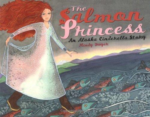 Salmon Princess An Alaska Cinderella Story  2004 edition cover