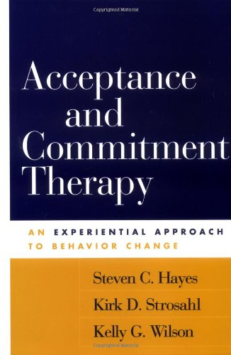 Acceptance and Commitment Therapy An Experiential Approach to Behavior Change  1999 edition cover