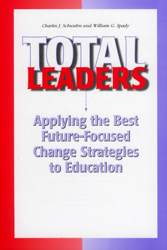 Total Leaders Applying the Best Future-Focused Change Strategies to Education N/A edition cover