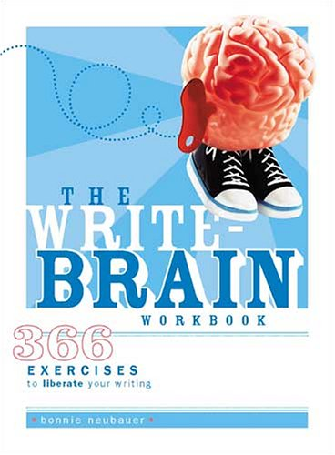 Write-Brain Workbook 366 Exercises to Liberate Your Writing  2005 edition cover