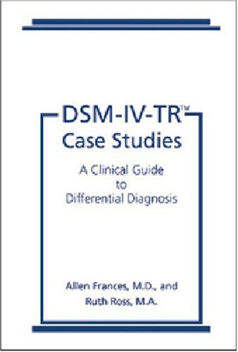 DSM-IV-TR� Case Studies A Clinical Guide to Differential Diagnosis  2001 edition cover