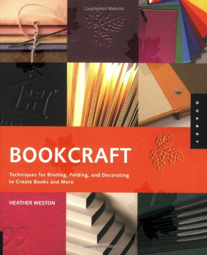 Bookcraft Techniques for Binding, Folding, and Decorating to Create Books and More  2008 edition cover
