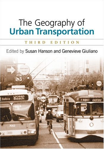 Geography of Urban Transportation, Third Edition  3rd 2004 edition cover