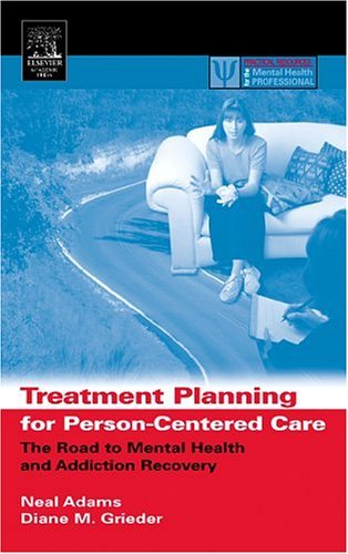 Treatment Planning for Person-Centered Care The Road to Mental Health and Addiction Recovery  2005 edition cover