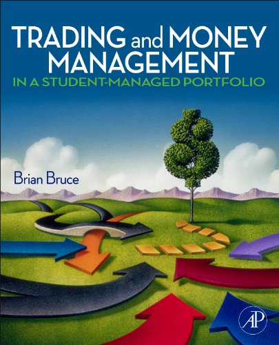 Trading and Money Management in a Student-Managed Portfolio   2014 9780123747556 Front Cover