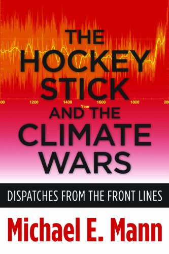 Hockey Stick and the Climate Wars Dispatches from the Front Lines  2014 edition cover