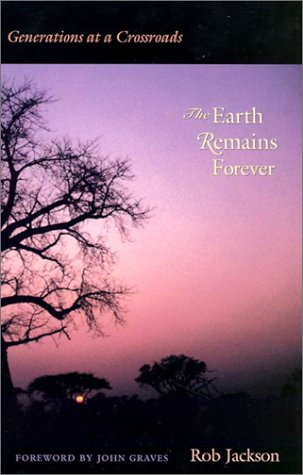 Earth Remains Forever Generations at a Crossroads  2002 9780292740556 Front Cover