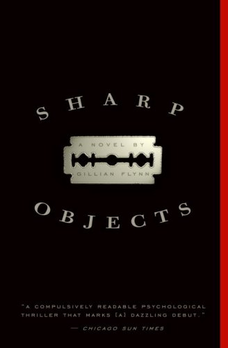 Sharp Objects A Novel N/A 9780307341556 Front Cover