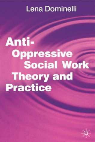 Anti-Oppressive Social Work Theory and Practice   2002 (Revised) edition cover