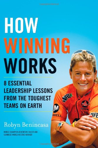 How Winning Works 8 Essential Leadership Lessons from the Toughest Teams on Earth  2012 edition cover