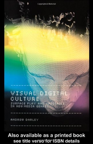 Visual Digital Culture Surface Play and Spectacle in New Media Genres  2000 edition cover