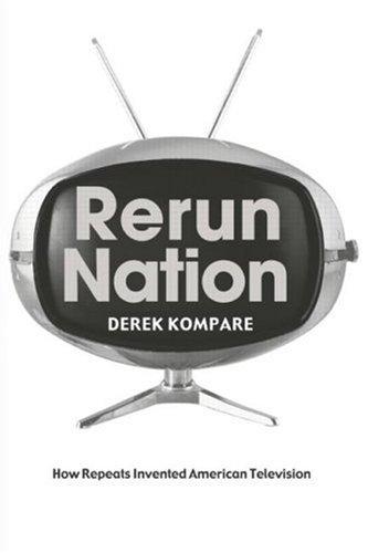 Rerun Nation How Repeats Invented American Television  2005 edition cover