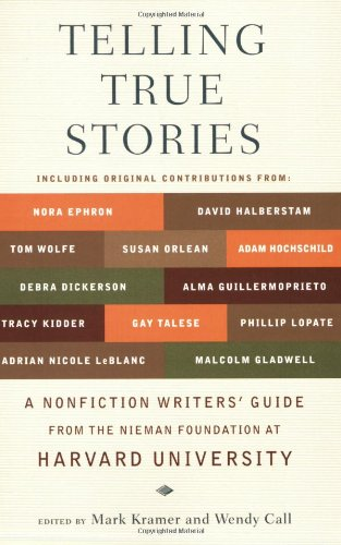 Telling True Stories A Nonfiction Writers' Guide from the Nieman Foundation at Harvard University  2007 9780452287556 Front Cover