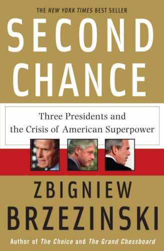 Second Chance Three Presidents and the Crisis of American Superpower  2008 edition cover