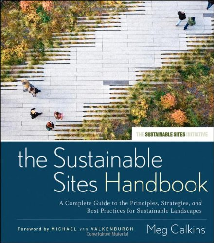 Sustainable Sites Handbook A Complete Guide to the Principles, Strategies, and Best Practices for Sustainable Landscapes  2012 edition cover