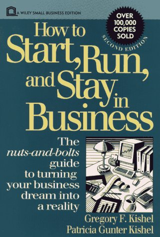 How to Start, Run, and Stay in Business The Nuts-and-Bolts Guide to Turning Your Business Dream into a Reality 2nd 1993 9780471592556 Front Cover