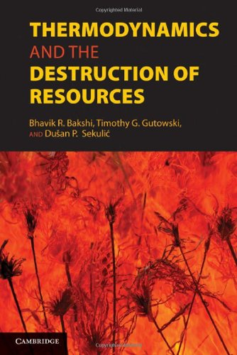 Thermodynamics and the Destruction of Resources   2011 9780521884556 Front Cover