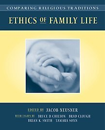 Comparing Religious Traditions Ethics of Family Life  2001 9780534530556 Front Cover
