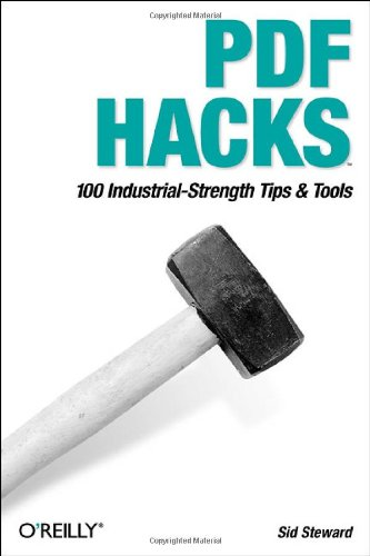 PDF Hacks 100 Industrial-Strength Tips and Tools  2004 9780596006556 Front Cover