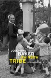 Josephine Baker and the Rainbow Tribe   2014 9780674047556 Front Cover