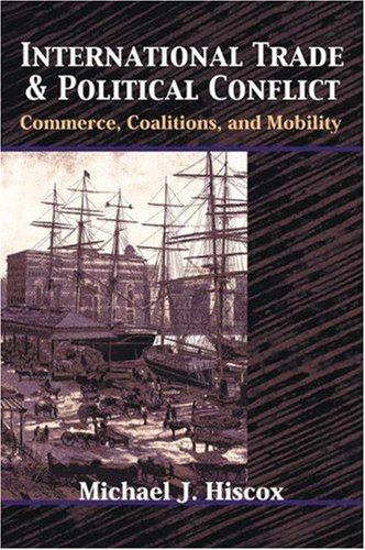 International Trade and Political Conflict - Commerce, Coalitions, and Mobility   2002 edition cover