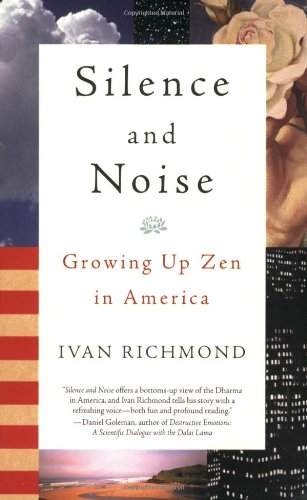 Silence and Noise Growing up Zen in America  2003 edition cover